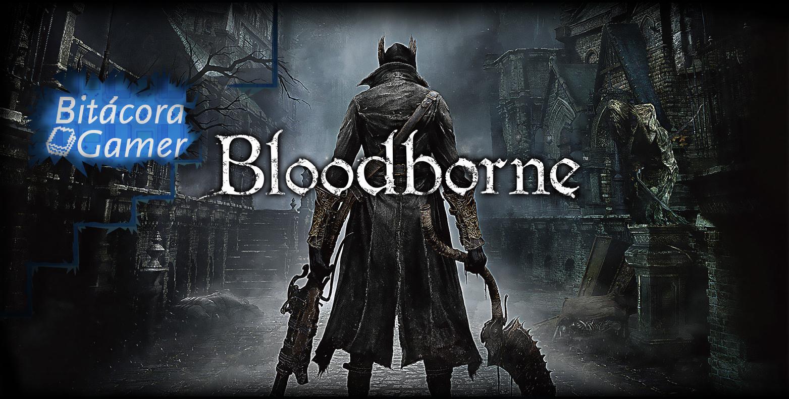 Inicia mi Cacería en Bloodborne