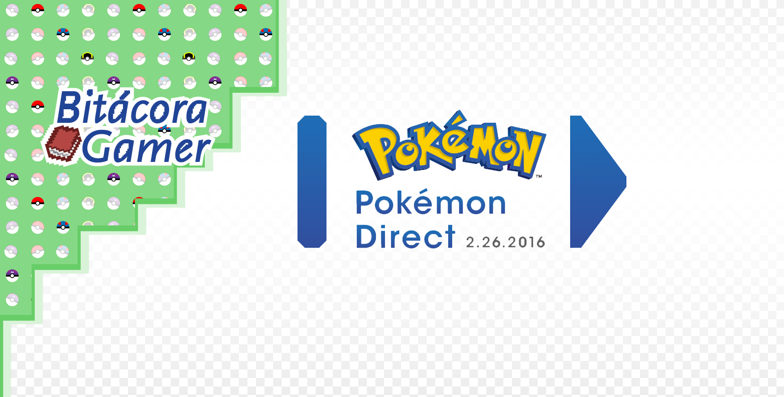Pokémon Direct | 2.26.2016 | Bitácora Gamer