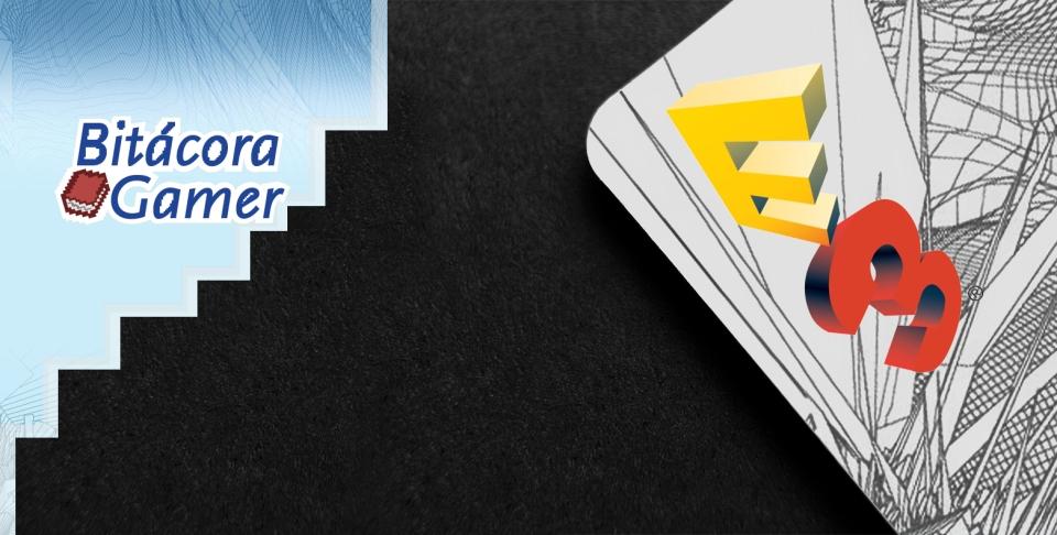 Bitácora Gamer | Las Apuestas Antes de E3 2017